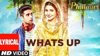 Whats Up Lyrical Video Song | Phillauri | Anushka, Diljit | Mika Singh, Jasleen Royal | Aditya