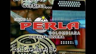 El Poder de tu amor/La Perla Colombiana de Felix Olvera