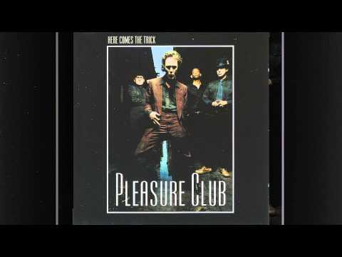 Pleasure Club - Shout Your Automatic