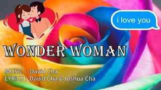 WONDER WOMAN - A VALENTINE SONG (by David Cha)
