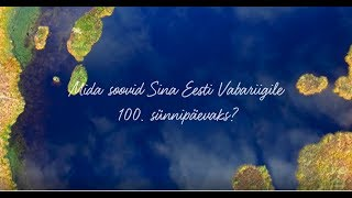 TTÜ sada soovi EV 100. sünnipäevaks! Vol1