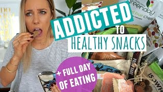 Addicted to Healthy Snacks | Full Day Of Eating