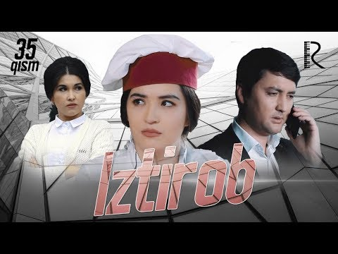 Iztirob (o'zbek Serial)   Изтироб (узбек сериал) 35-qism