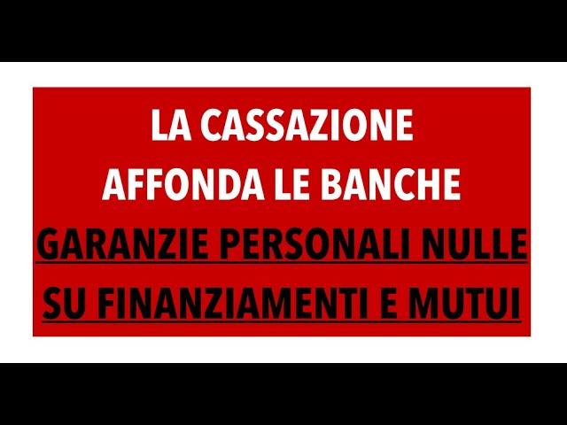 FIDEIUSSIONI BANCARIE NULLE(garanzie personali e firma). Nuova sentenza CASSAZIONE AFFOSSA LE banche