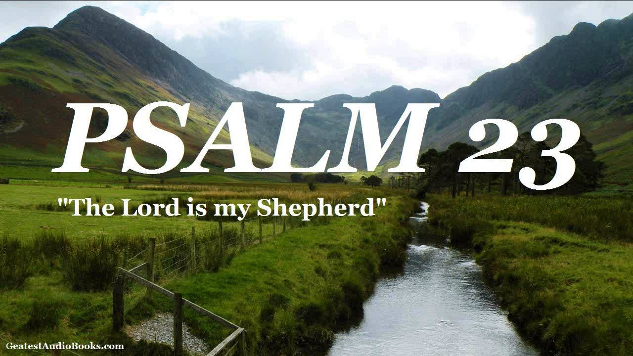 Psalm 23 Kjv Full Audiobook Greatest Audio Books Holy Bible King James Version Youtube