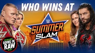WWE SUMMERSLAM 2018 PREDICTIONS! Going In Raw Podcast