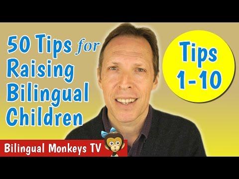 50 Tips for Raising Bilingual Children: Tips 1-10