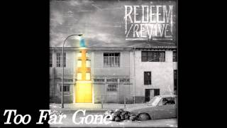 Redeem/Revive - Too Far Gone