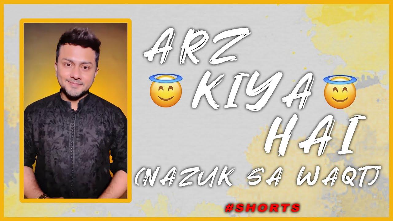 Arz Kiya Hai (Nazuk Sa Waqt) #Shorts