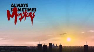 Always Sometimes Monsters - Full Soundtrack OST