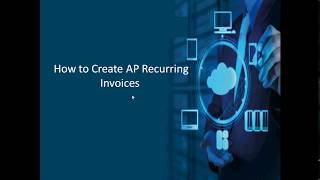 How to create AP Recurring Invoice