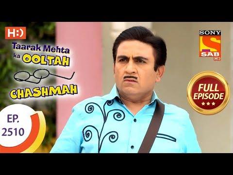 Taarak Mehta Ka Ooltah Chashmah - Ep 2510 - Full Episode - 13th July, 2018 thumbnail