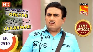 Taarak Mehta Ka Ooltah Chashmah - Ep 2510 - Full Episode - 13th July, 2018
