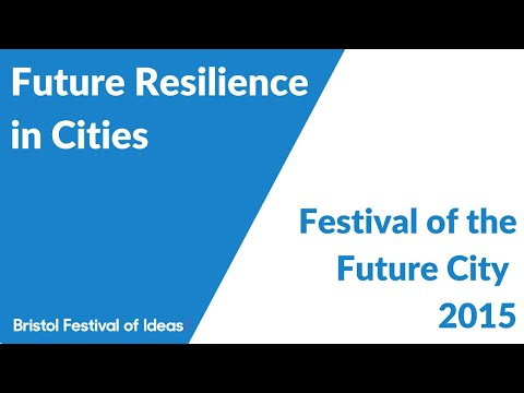 Festival of the Future City: Future Resilience in Cities