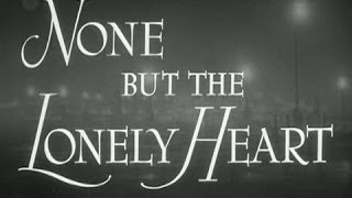 None But the Lonely Heart - Available Now