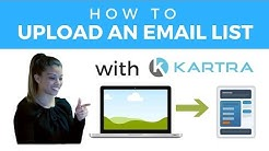 How To Upload An Email List To Kartra
