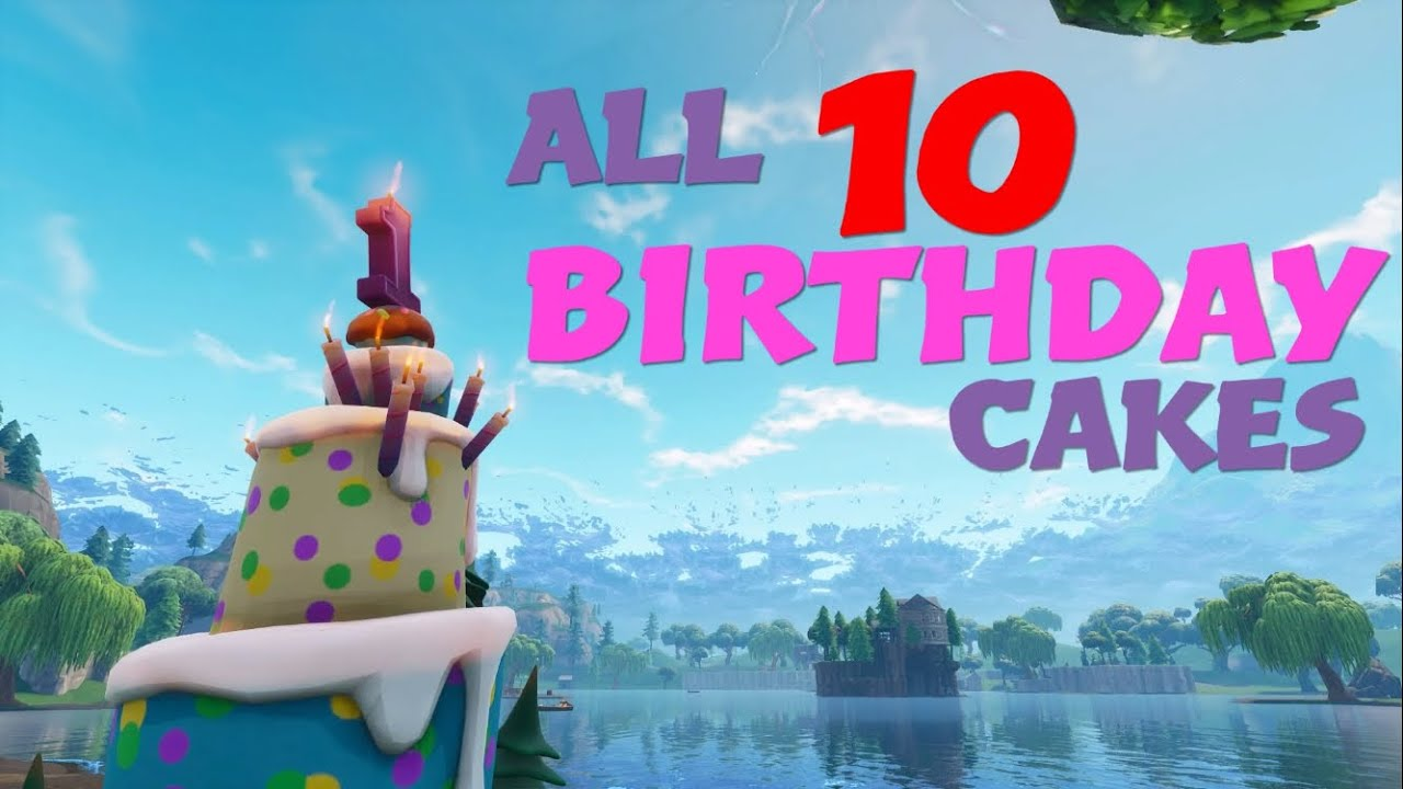 Fortnite Battle Royale - All Ten Birthday Cake Locations ...