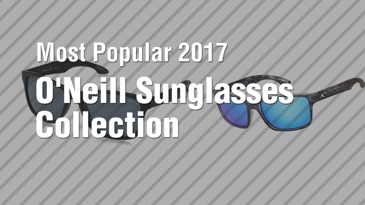 e7703448db71 O Neill Sunglasses Collection    Most Popular 2017 - YouTube
