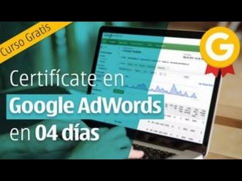 Curso Gratis Certificate En Google Adwords En 4 Dias Youtube