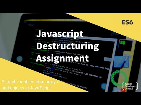 Javascript Destructuring Assignment: (Extract Variables From Arrays And Objects In JavaScript)