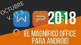 EL GRANDIOSO WPS OFFICE EN TU ANDROID EN SU ÚLTIMA ACTUALIZACIÓN V 11.3