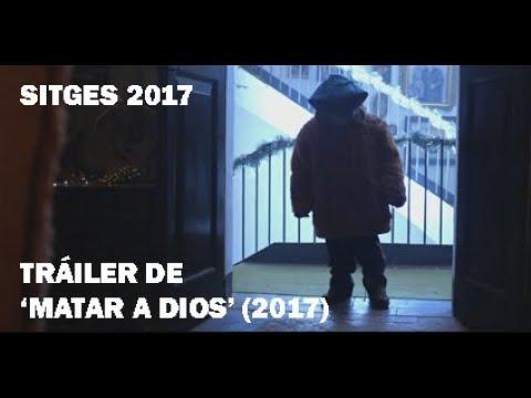 Sitges 2017: Tráiler de 'Matar a Dios' (2017)