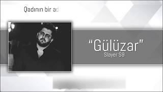 Slayer S9   Gülüzar