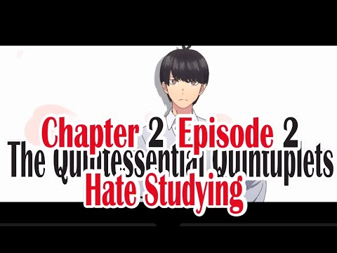 Download ⑫The Quintessential Quintuplets・Chapter 2・Episode 2(Rooftop Confession ・ Hate Studying)