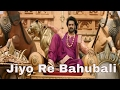 Jiyo Re Bahubali Full Video Song Bahubali 2 The Conclusion All Best Scenes Daler Mehndi बाहुबली