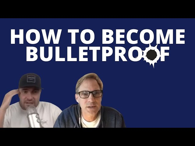 How to Become Bulletproof
