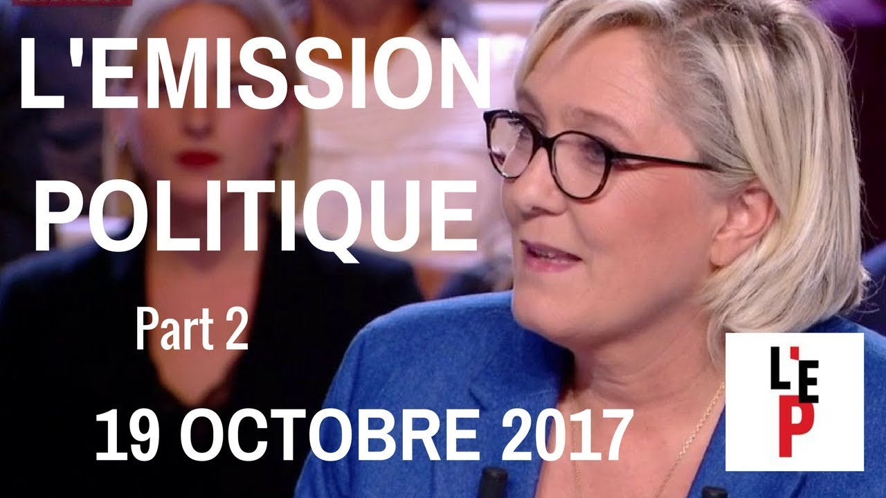 L'Emission politique avec Marine Le Pen – Part 2 - le 19 octobre 2017 (France 2)