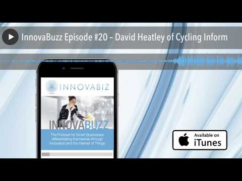 InnovaBuzz Episode #20 – David Heatley of Cycling Inform