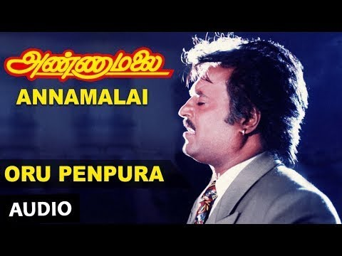 Oru Penpura Full Song | Annamalai Songs | Rajinikanth, Khushboo | Old Tamil Songs