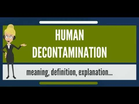 What is HUMAN DECONTAMINATION? What does HUMAN DECONTAMINATION mean?