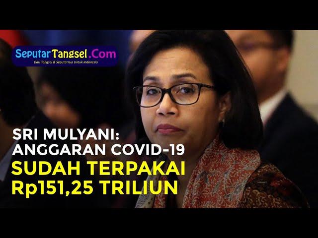 Menkeu Sri Mulyani: Anggaran Covid-19 Rp695,2 Triliun, Sudah Terpakai Rp151,25 Triliun
