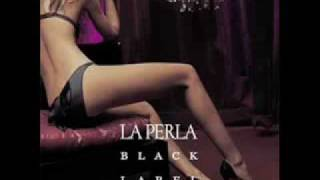 La Perla Black Label Chill out music.avi