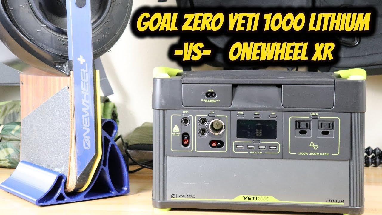 Goal Zero Yeti 1000 Lithium.....Charge Your Onewheel on the GO!! - YouTube