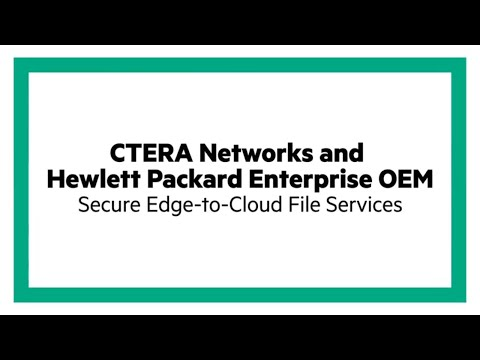 ctera-networks-&-hpe-oem-solutions:-secure-edge-to-cloud-file-services