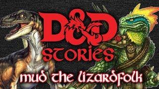 D&D Stories: Mud the Lizardfolk