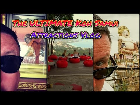 Visiting All The Major Tourist Attractions In Koh Samui / 30 Days In Asia 2018 - Vlog #3