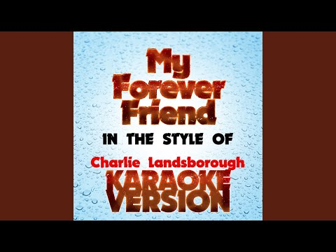 My Forever Friend (In the Style of Charlie Landsborough) (Karaoke Version)