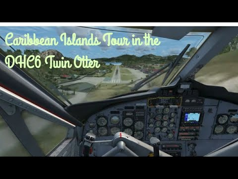 Caribbean Islands Tour in the DHC6 Twin Otter