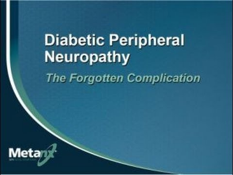 """Diabetic Peripheral Neuropathy: The Forgotten Complication"" - 2012 Webinar"