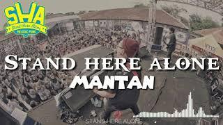 Lirik Stand here alone - Mantan