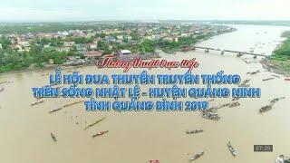 Trực tiếp lễ hội đua, bơi thuyền truyền thống trên sông Nhật Lệ, Quảng Ninh, Quảng Bình năm 2019