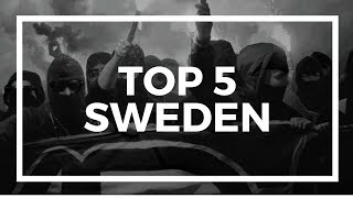 TOP 5 ULTRAS - SWEDEN
