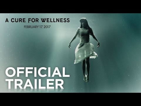 A Cure for Wellness: Official Trailer [2017] | 20th Century FOX