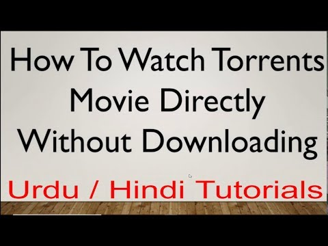 How To Watch Torrents Movies Directly Without Downloading (Urdu/Hindi Tutorial)