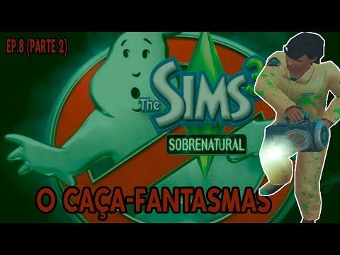 the-sims-3-sobrenatural-ep.8-(parte-2)---o-caÇa-fantasmas!