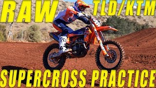 2019 TLD/KTM Supercross Team Practice RAW - Motocross Action Magazine